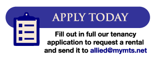 Apply Today - Fill out in full our tenancy application to request a rental and send it to allied@mymts.net