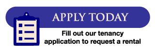 Apply Today - Fill out our tenancy application to request a rental